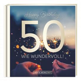 50 wie wundervoll!