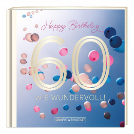 60 wie wundervoll!