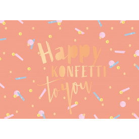 Happy Konfetti to you