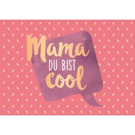 Mama du bist...